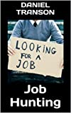 img - for Job Hunting: How to Find a Job in this Economy book / textbook / text book