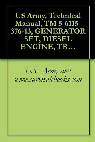US Army, Technical Manual, TM 5-6115-376-13, GENERATOR SET, DIESEL ENGINE, TRAILER MOUNTED, PU-407/M, (FSN 6115-702-3347), PU-699/M, (6115-132-0488), TRUCK-MOUNTED
