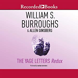 The Yage Letters Redux Audiobook