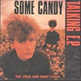The Jesus and Mary Chain Some Candy Talking / Psychocandy, Hit (7