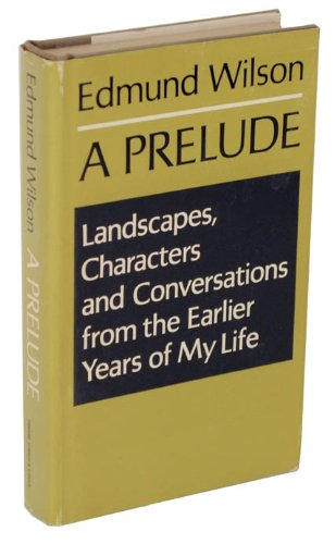 A Prelude: Landscapes, Characters & Conversations from the Earlier Years of My Life