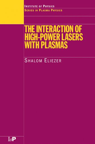 The Interaction Of High-Power Lasers With Plasmas (Series In Plasma Physics)