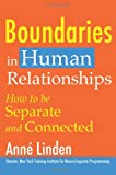 Boundaries in Human Relationships: How to Be Separate and Connected Anne Linden