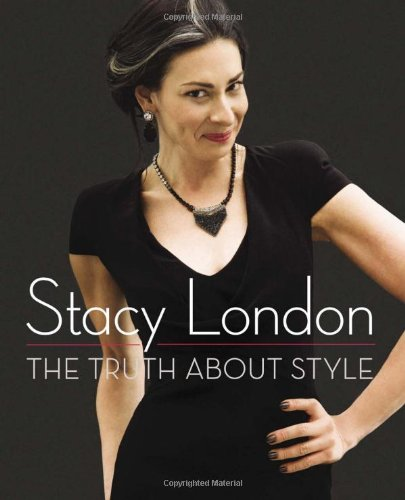 The Truth About Style: Stacy London: 9780670026234: Amazon.com: Books