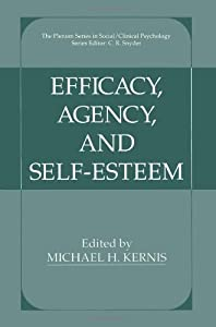 Efficacy, Agency, and Self-Esteem (The Springer Series in Social Clinical Psychology)