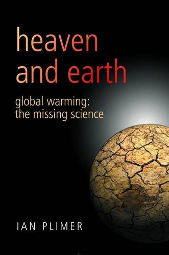 Heaven And Earth: Global Warming - The Missing Science: Ian Plimer: 9780704371668: Amazon.com: Books