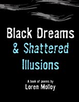 Black Dreams and Shattered Illusions