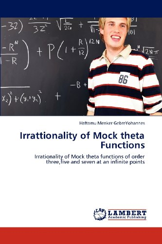 Irrattionality of Mock theta Functions: Irrationality of Mock theta functions of order three,five and seven at an infini