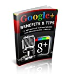 Google+ Benefits and Tips