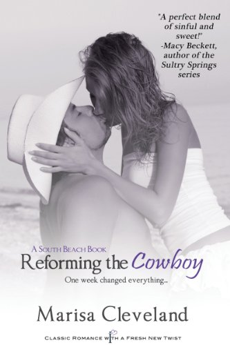 Reforming the Cowboy: A South Beach Book (Entangled Indulgence) by Marisa Cleveland