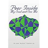 "Peer Inside My Soul and  See Me ~ De Ann ""Native"" Townes..."