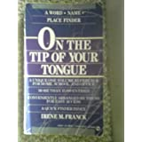 On the Tip of Your Tongue: The Word/Name/Place Finder (Signet)
