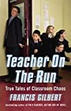 img - for Teacher on the Run: True Tales of Classroom Chaos book / textbook / text book