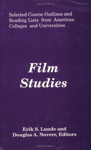 Film Studies: Selected Course Outlines and Reading Lists from American Colleges and Universities