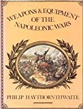 Weapons and Equipment of the Napoleonic Wars (0713709065) by Haythornthwaite, Philip J.
