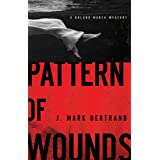 Pattern of Wounds (A Roland March Mystery Book #2) ~ J. Mark Bertrand