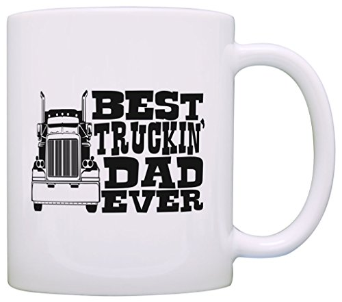 Father's Day Gift Best Truckin' Dad Ever Truck Driver Trucker Gift Coffee Coffee Mug Tea Cup White