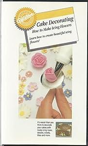 Wilton Cake Decorating Icing Flowers : Amazon.com: Wilton Cake Decorating: How to Make Icing ...