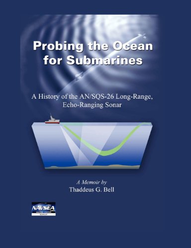 Probing the Ocean for Submarines: A History of the AN/SQS-26 Long Range, Echo-Ranging Sonar