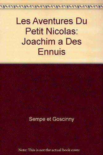 Les Aventures Du Petit Nicolas: Joachim a Des Ennuis PDF