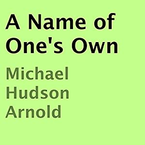 A Name of One's Own Audiobook