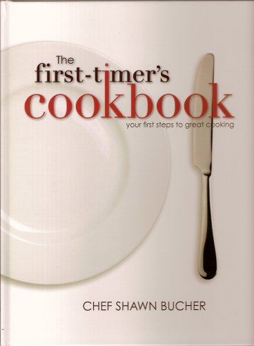 The First-Timer's Cookbook by Chef Shawn Bucher