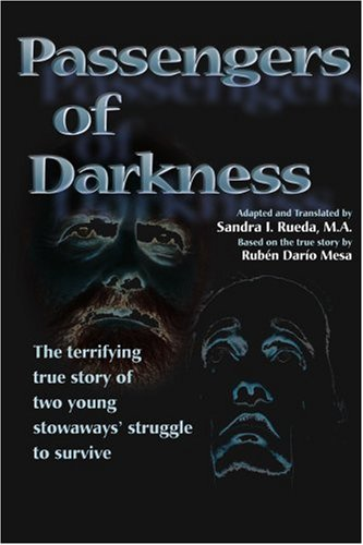 Passengers of Darkness: The Terrifying True Story of Two Young Stowaways' Struggle to Survive