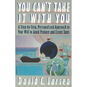 You Can't Take it with You, Larsen, David C.