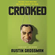 Crooked (       UNABRIDGED) by Austin Grossman Narrated by Kiff VandenHeuvel