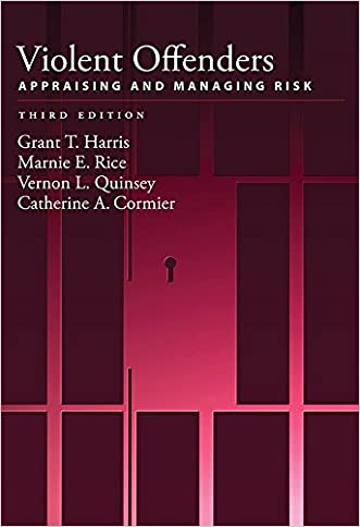Violent Offenders: Appraising and Managing Risk (Law and Public Policy/Psychology and the Social Sciences. Se)