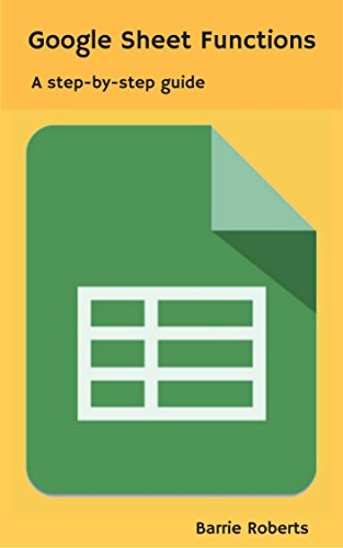 google-sheet-functions-a-step-by-step-guide-english-edition