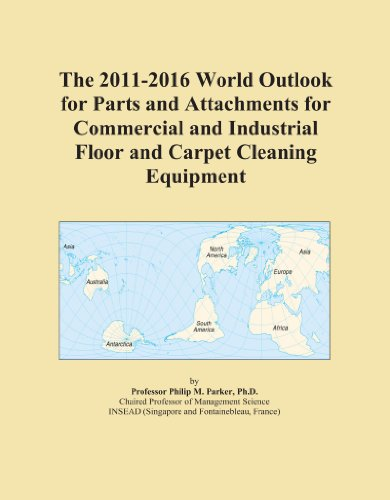 The 2011-2016 World Outlook for Parts and Attachments for Commercial and Industrial Floor and Carpet Cleaning Equipment