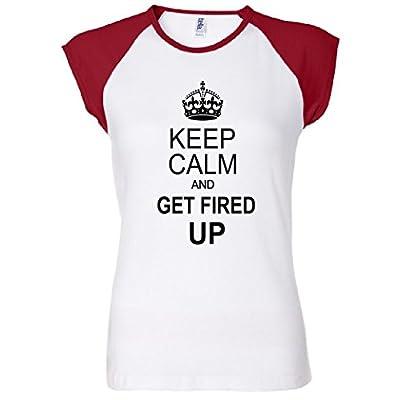 Keep Calm And Get Fired Up Women's Raglan T-Shirt