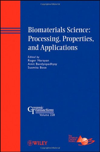 Biomaterials Science -- Processing, Properties, And Applications: Ceramic Transactions (Ceramic Transactions Series)