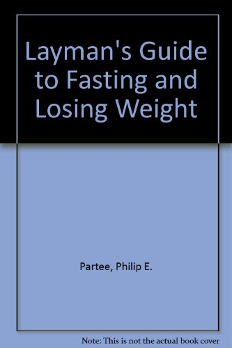 Layman's Guide to Fasting and Losing Weight