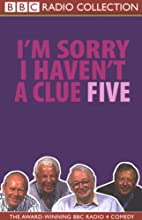 I'm Sorry I Haven't a Clue, Volume 5 Radio/TV Program by  BBC Worldwide Narrated by Tim Brooke-Taylor, Barry Cryer, Willie Rushton, Graeme Garden