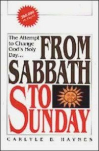 From Sabbath To Sunday -, Carlyle B. Haynes