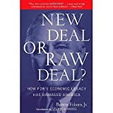 img - for New Deal or Raw Deal?: How FDR's Economic Legacy Has Damaged America [Paperback] [2009] Burton W. Folsom Jr. book / textbook / text book