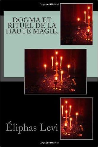 Dogma et rituel de la haute magie.