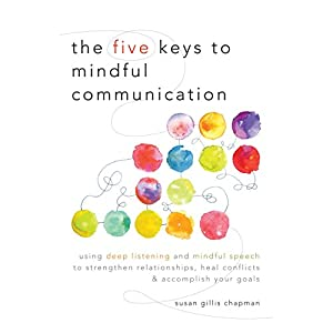 The Five Keys to Mindful Communication Audiobook