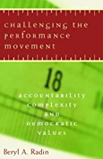 Challenging the Performance Movement: Accountability, Complexity, and Democratic Values (Public Management and Change series)