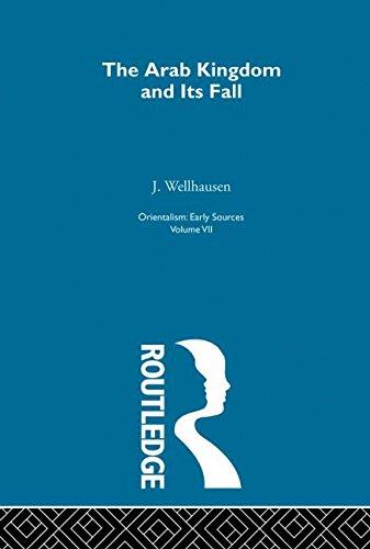 Orientalism: Early Sources: Arab Kingdom:Orientalism   V 7 (Orientalism, Vol 6)