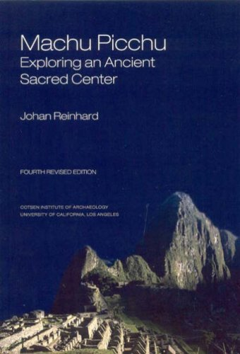 Machu Picchu: Exploring an Ancient Sacred Center (WORLD HERITAGE AND MONUMENT SERIES)