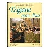 Tzigane, mon ami (Partir la-bas) (French Edition) (2907754009) by Tiberghien, Anne-Sophie