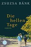 Die hellen Tage: Roman
