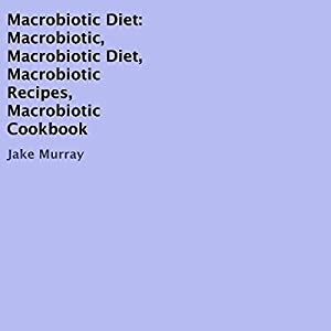Macrobiotic Diet Audiobook