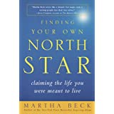 Finding Your Own North Star: Claiming the Life You Were Meant to Live ~ Martha Beck