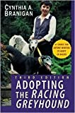 Adopting the Racing Greyhound by Cynthia A. Branigan, D. Cunningham (Editor)