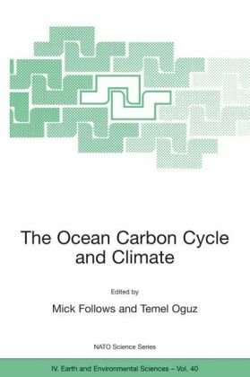 The Ocean Carbon Cycle and Climate: Proceedings of the NATO ASI on Ocean Carbon Cylce and Climate, Ankara, Turkey, from 5 to 16 August 2002. (NATO Science Series: IV: Earth and Environmental Sciences)