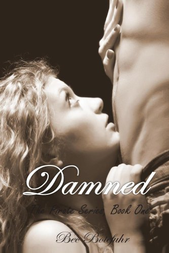 Damned (Book One in the Erotic Pirate Series) by Bec Botefuhr